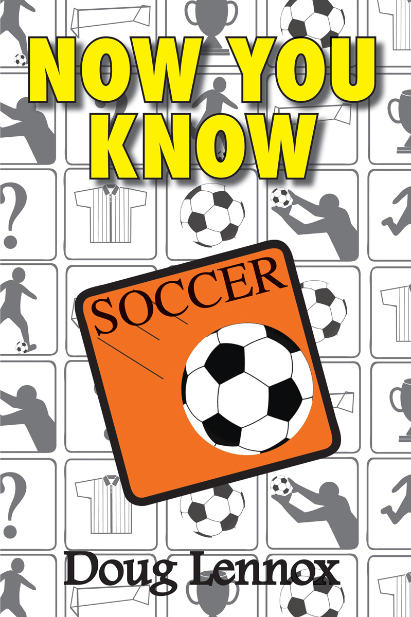 Now You Know Soccer By: Doug Lennox