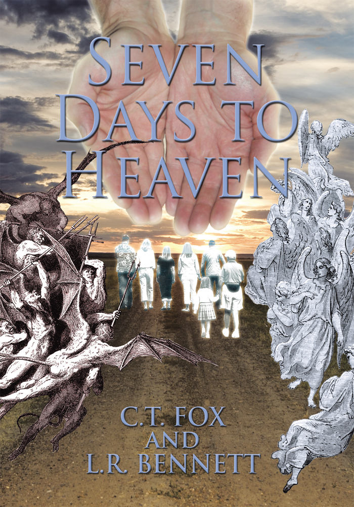 Seven Days to Heaven By: C.T. Fox and L.R. Bennett