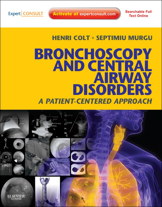 Bronchoscopy and Central Airway Disorders By: Henri Colt,Septimiu Murgu