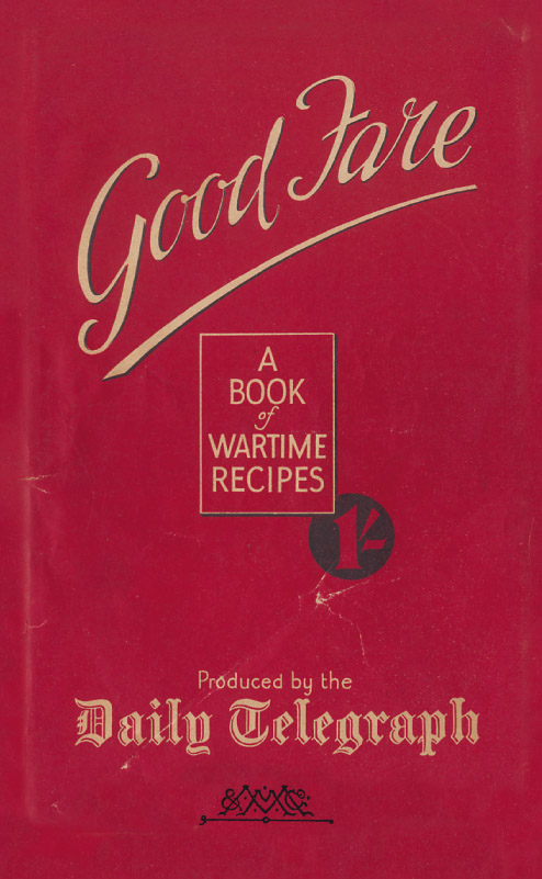 Good Fare A Book of Wartime Recipes