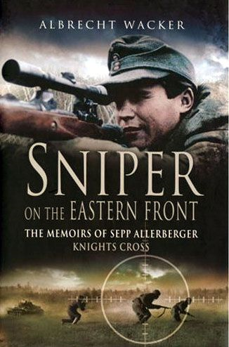 Sniper on the Eastern Front By: Wacker, Albrecht
