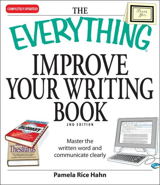 Everything Improve Your Writing Book: Master the written word and communicate clearly