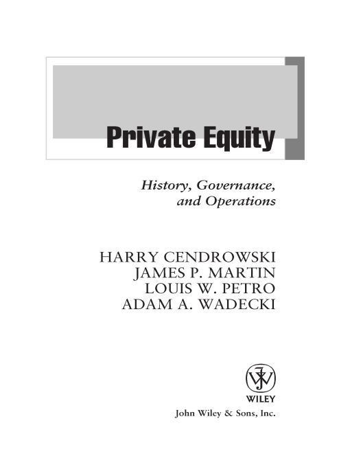 Private Equity By: Adam A. Wadecki,Harry Cendrowski,James P. Martin,Louis W. Petro