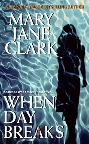 When Day Breaks By: Mary Jane Clark