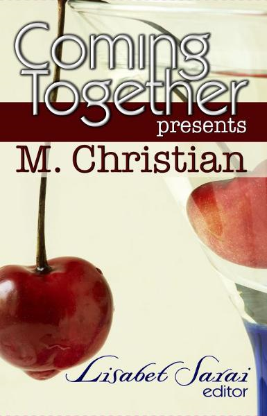 Coming Together Presents: M. Christian