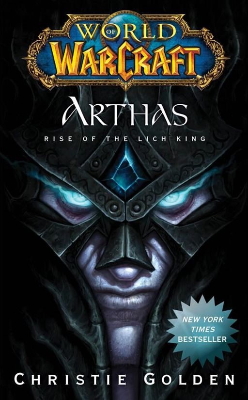 World of Warcraft: Arthas By: Christie Golden