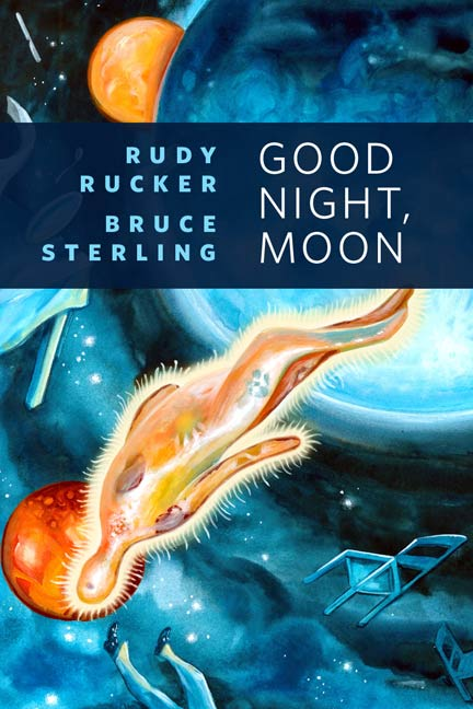 Good Night, Moon By: Bruce Sterling,Rudy Rucker