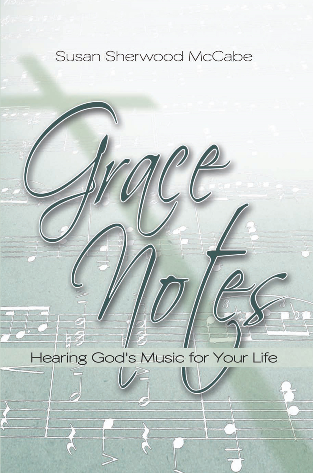 Grace Notes By: Susan Sherwood McCabe