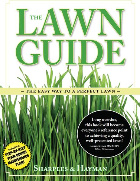 The Lawn Guide: The easy way to the perfect lawn By: Philip Sharples; Steven Hayman