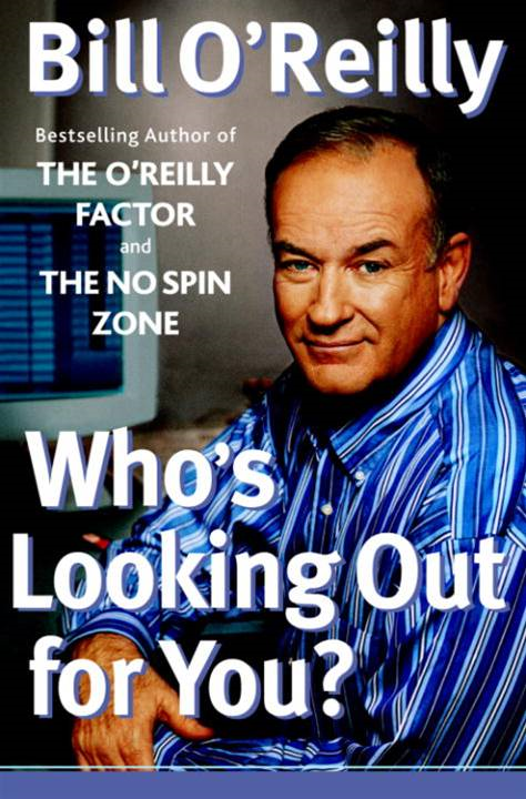 Who's Looking Out for You? By: Bill O'Reilly