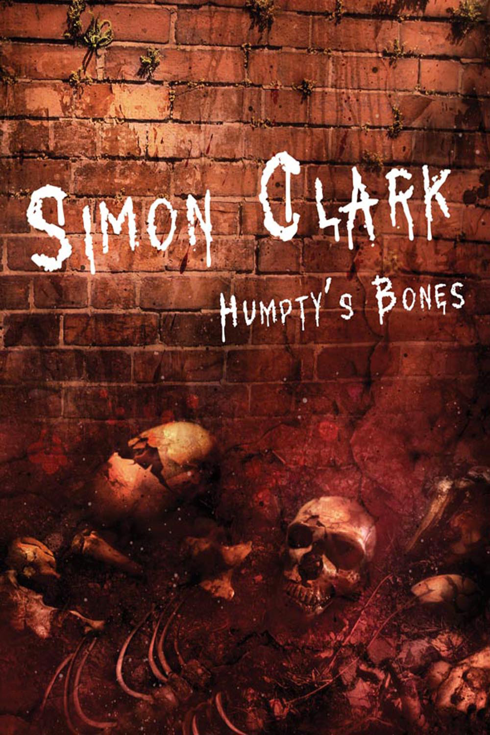 Humpty's Bones By: Simon Clark