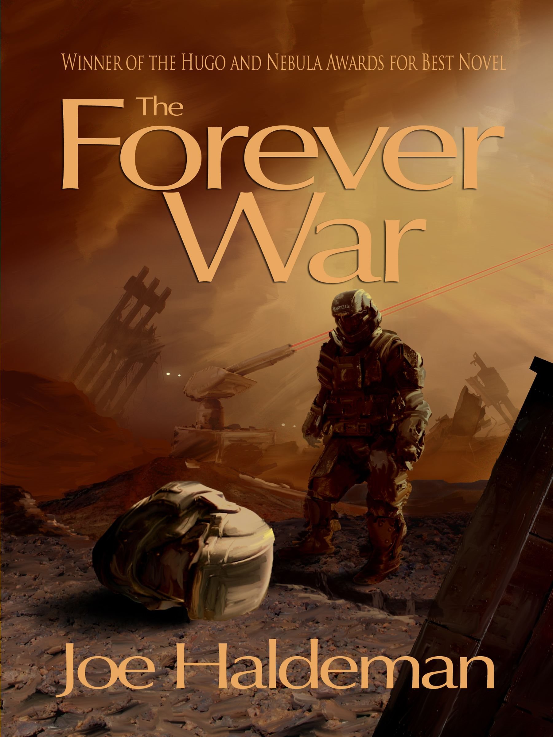 The Forever War By: Joe Haldeman