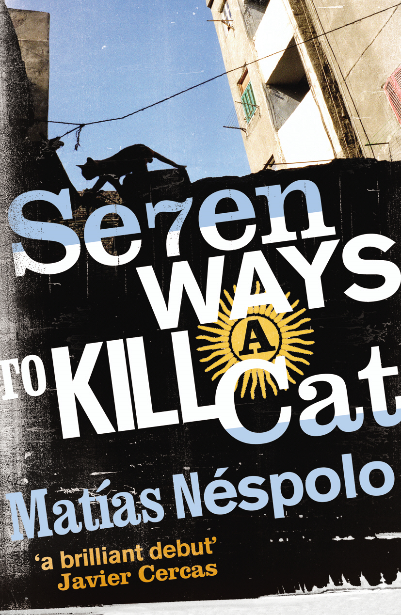 Seven Ways to Kill a Cat By: Matias Nespolo