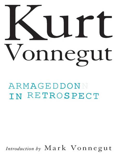 Armageddon in Retrospect By: Kurt Vonnegut