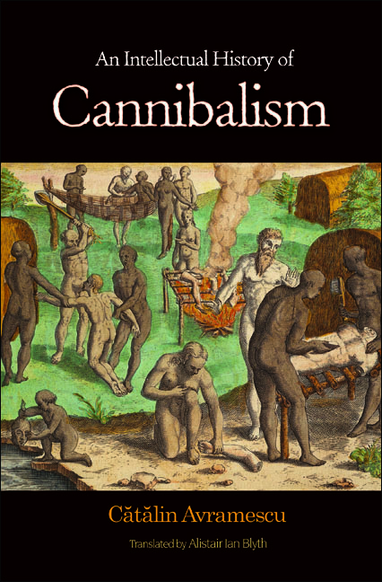 An Intellectual History of Cannibalism By: Catalin Avramescu