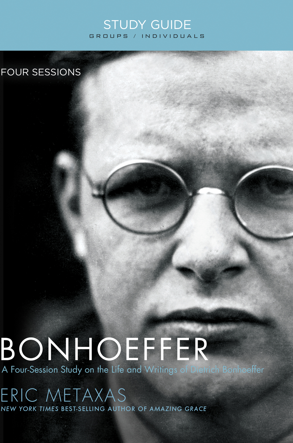 Bonhoeffer Study Guide The Life and Writings of Dietrich Bonhoeffer