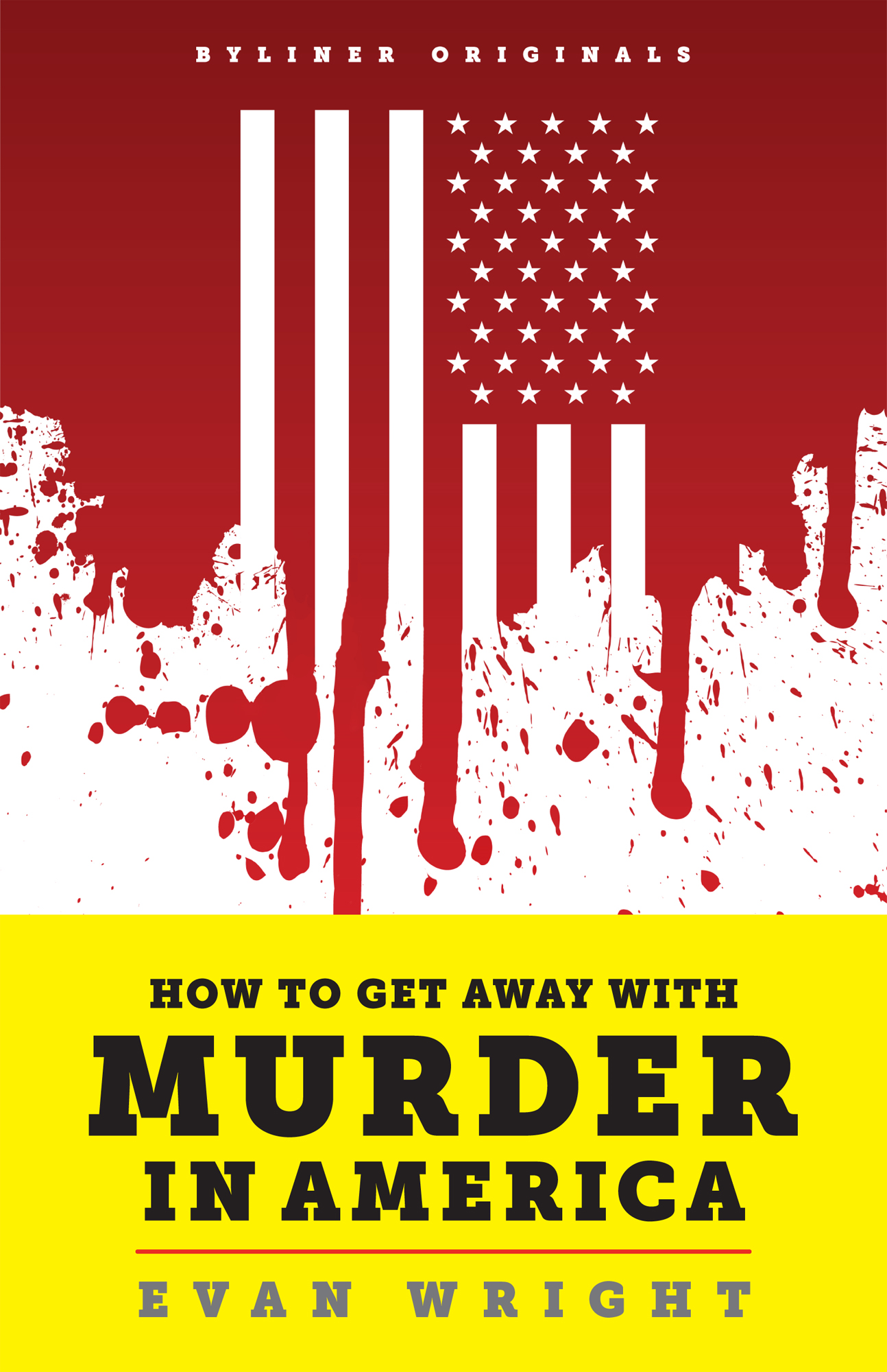How to Get Away with Murder in America: Drug Lords, Dirty Pols, Obsessed Cops, and the Quiet Man Who Became the CIAs Master Killer