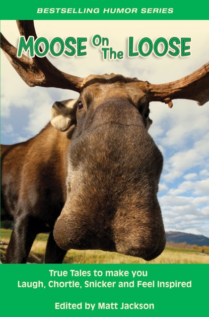 Moose on the Loose By: Matt Jackson