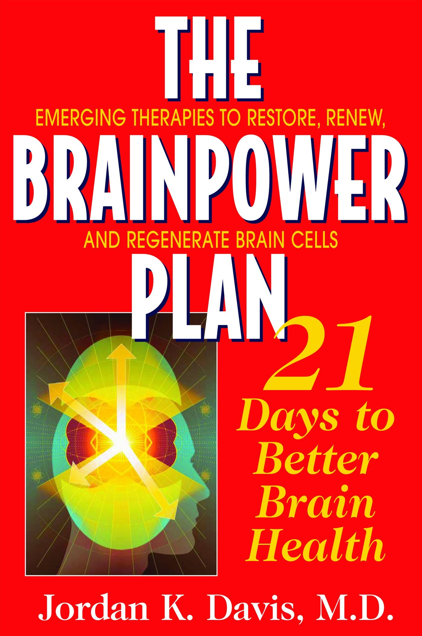 The Brainpower Plan : 21 Days To Better Brain Health