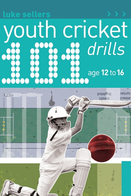101 Youth Cricket Drills Age 12-16 By: Sellers, Luke