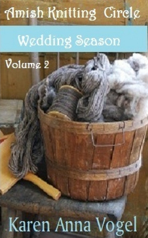 Amish Knitting Circle- Volume 2- Wedding Season By: Karen Anna Vogel