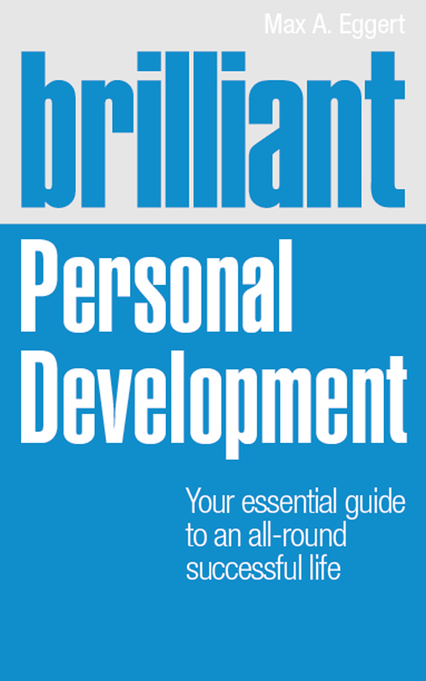 Brilliant Personal Development Your essential guide to an all-round successful life