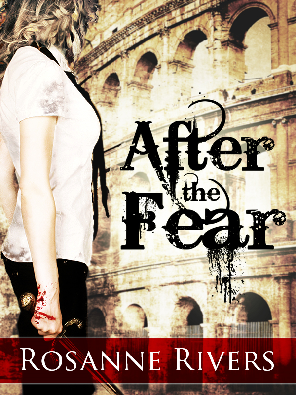 After the Fear By: Rosanne Rivers
