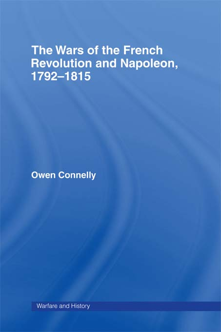 The Wars of the French Revolution and Napoleon, 1792-1815