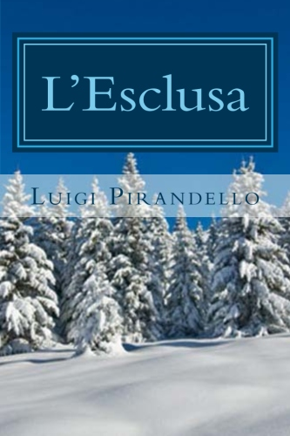 Luigi Pirandello - L'Esclusa