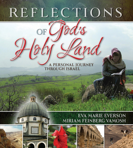 Reflections of God's Holy Land By: Eva Marie Everson