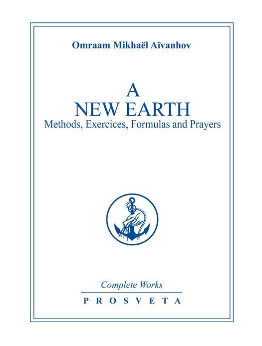A NEW EARTH Methods, exercises, formulas, prayers