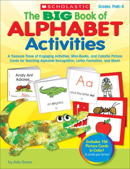 The BIG Book of Alphabet Activities: A Treasure Trove of Engaging Activities, Mini-Books, and Colorful Picture Cards for Teaching Alphabet Recognition