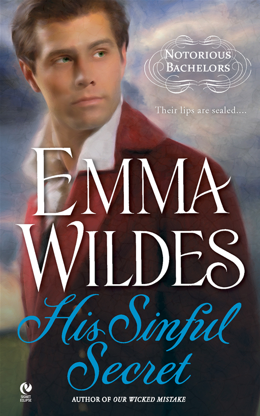 His Sinful Secret: Notorious Bachelors By: Emma Wildes