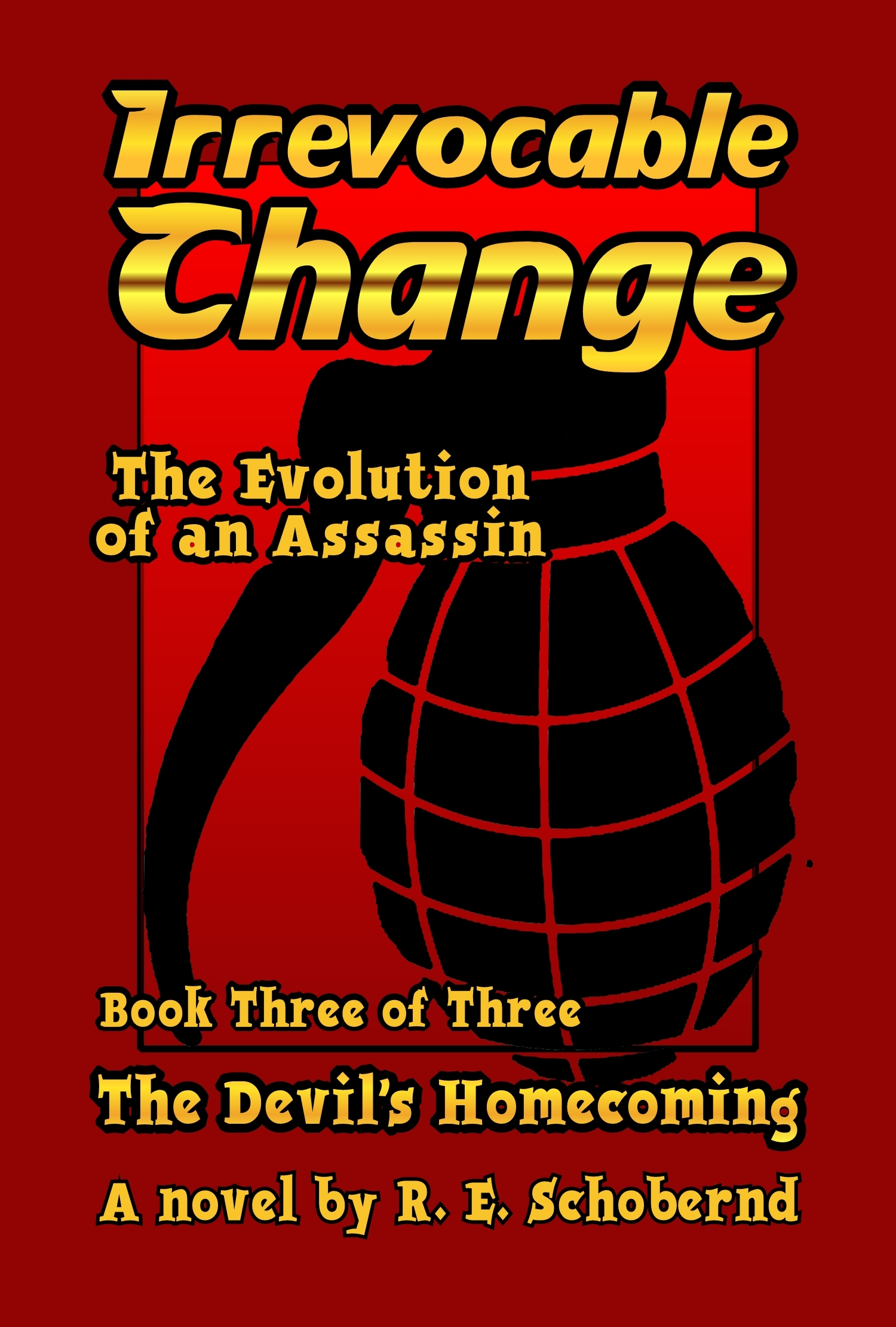 The Devil's Homecoming book three of the Irrevocable Change trilogy