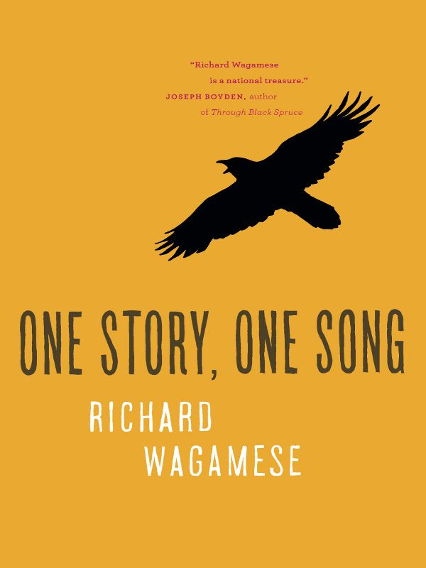 One Story, One Song By: Richard Wagamese