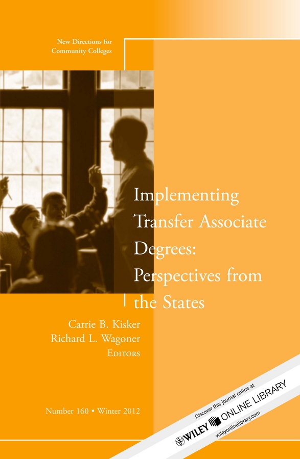 Implementing Transfer Associate Degrees: Perspectives From the States By: