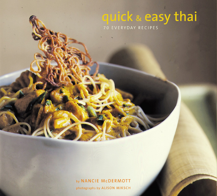 Quick and Easy Thai By: Nancie McDermott