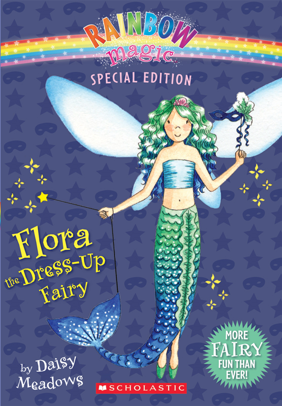 Rainbow Magic Special Edition: Flora the Dress-Up Fairy By: Daisy Meadows