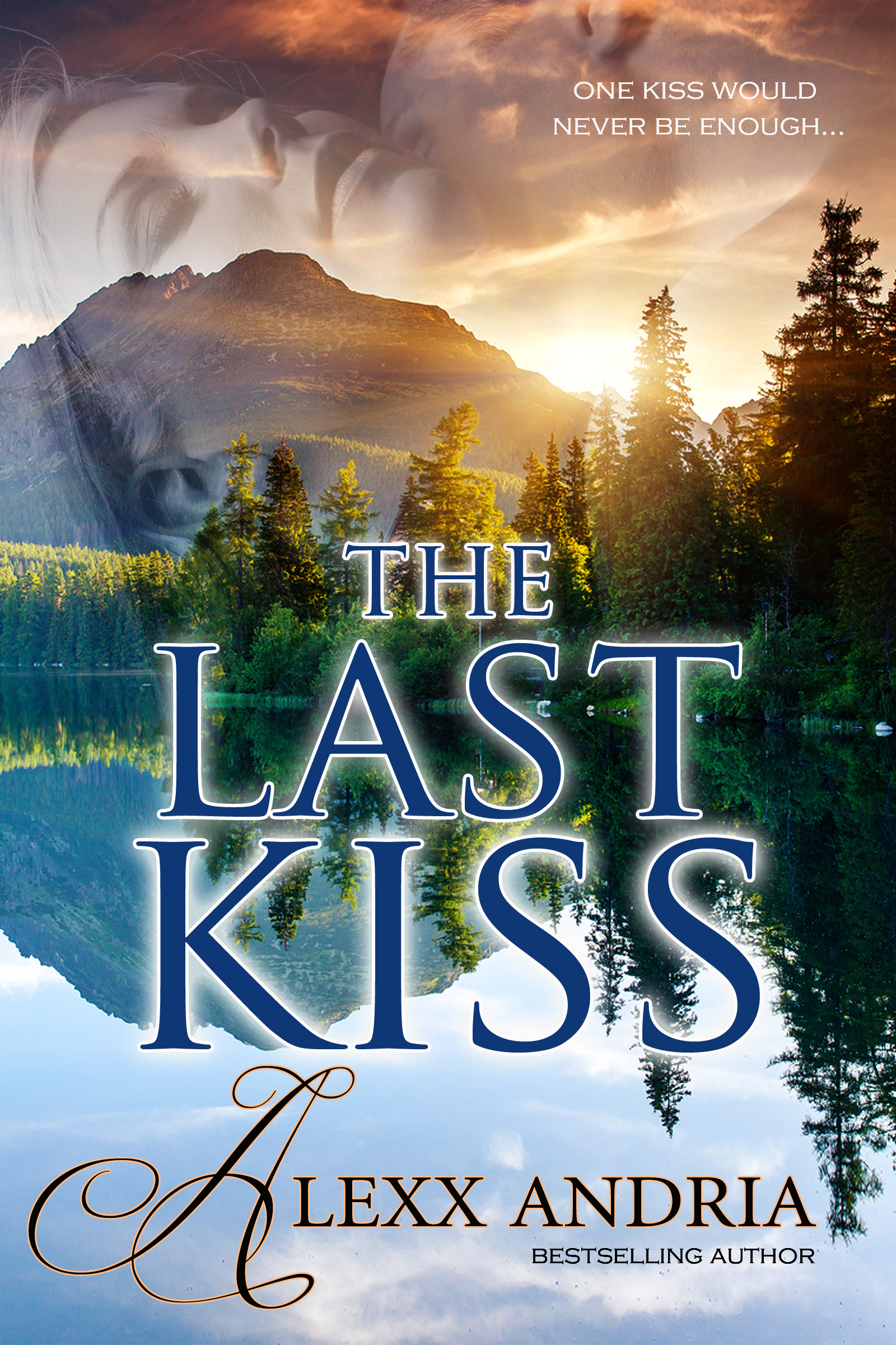 Alexx Andria - The Last Kiss (contemporary romance)