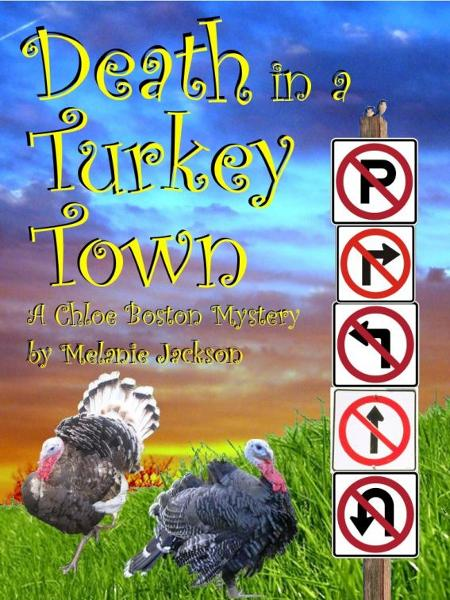 Death in a Turkey Town (A Chloe Boston Mystery Book 3) By: