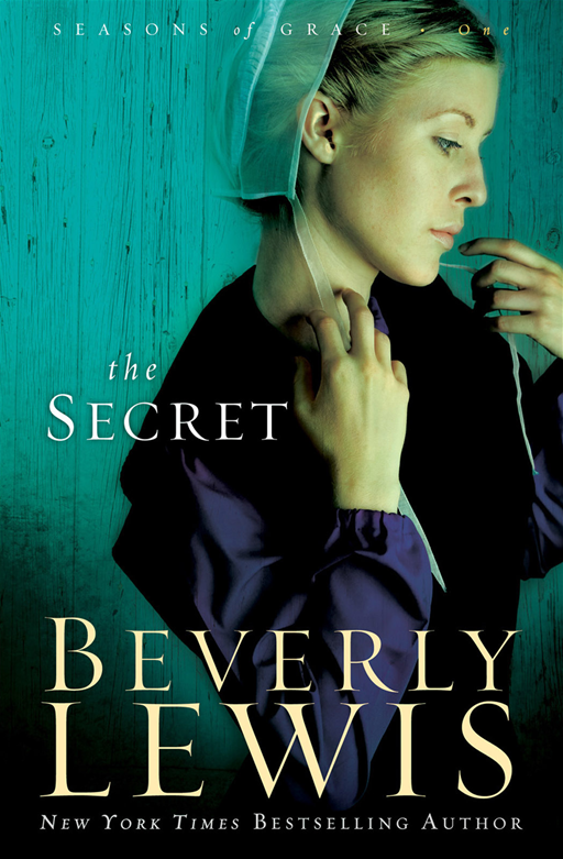 Secret, The (Seasons of Grace Book #1) By: Beverly Lewis