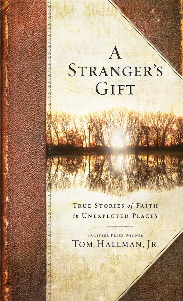 A Stranger's Gift By: Tom Hallman Jr.