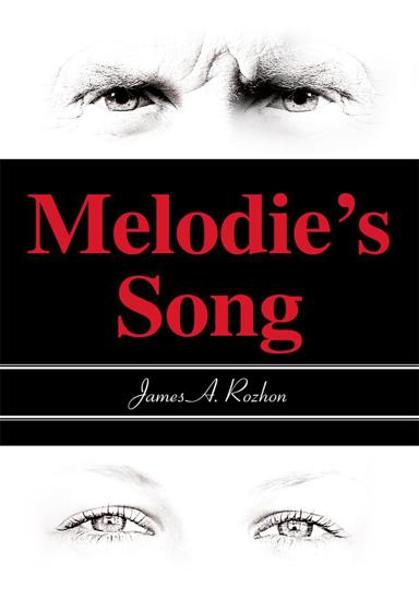 Melodie's Song By: James Rozhon