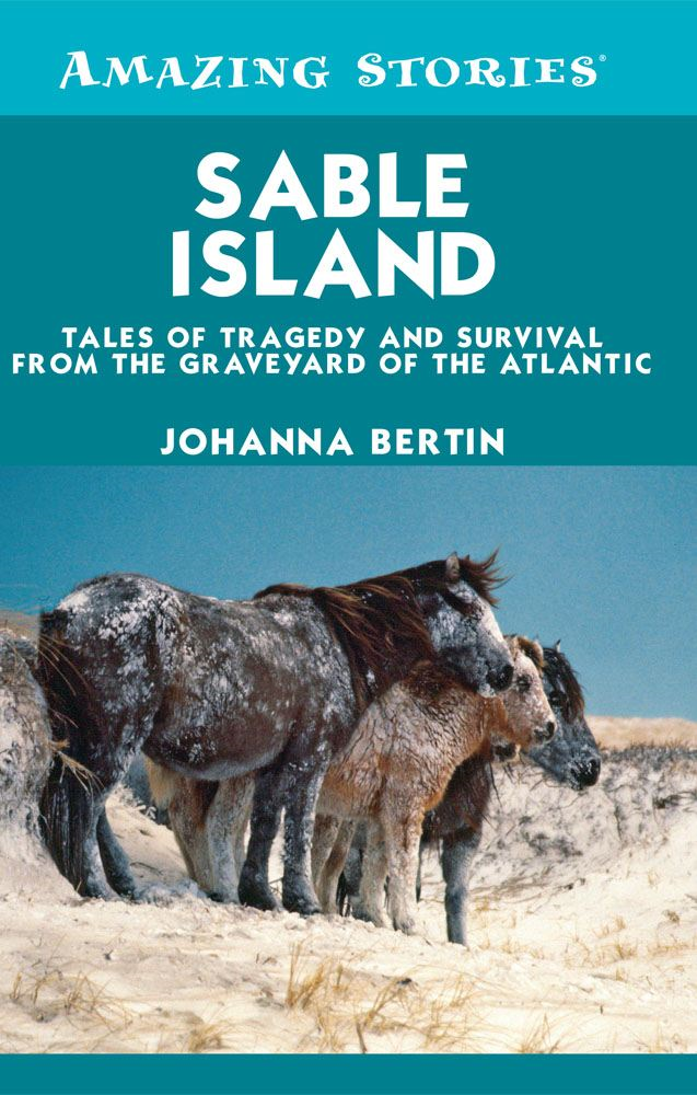 Sable Island By: Johanna Bertin