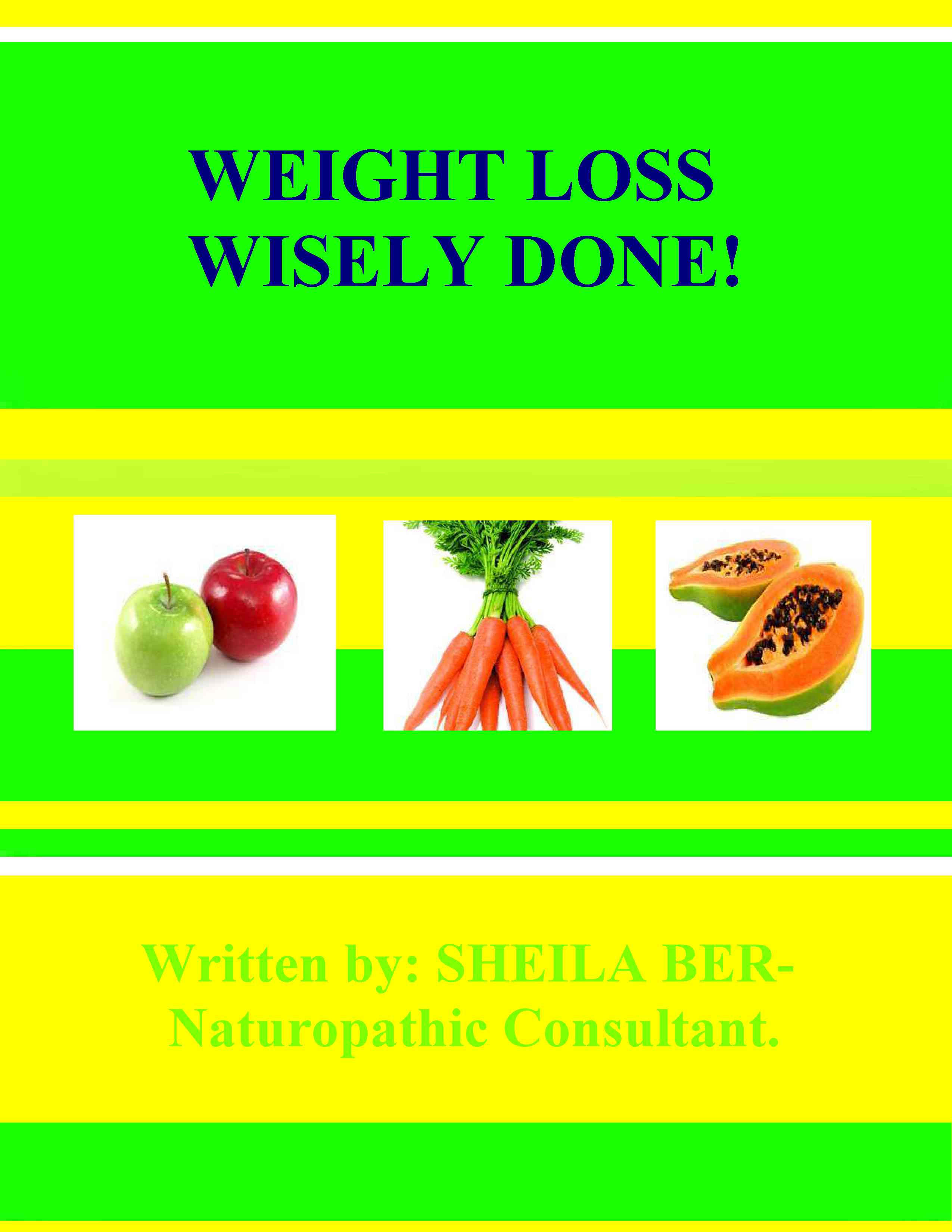 WEIGHT LOSS WISELY DONE! - By SHEILA BER