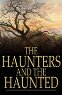 The Haunters And The Haunted