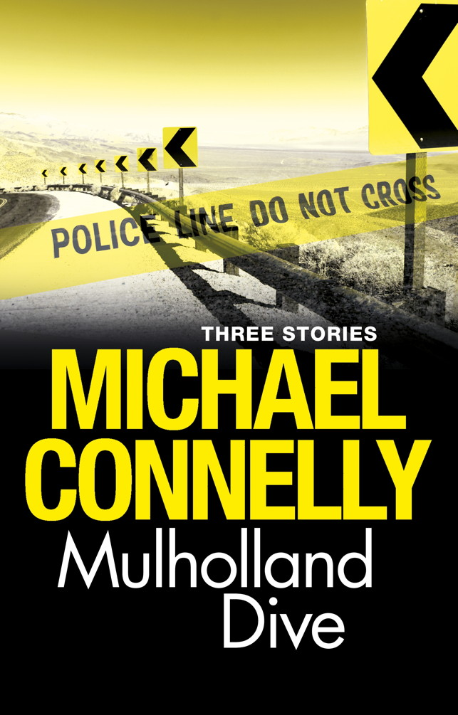 Mulholland Dive Three Harry Bosch Stories