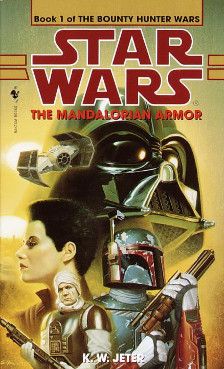 The Mandalorian Armor: Star Wars (The Bounty Hunter Wars) By: K.W. Jeter