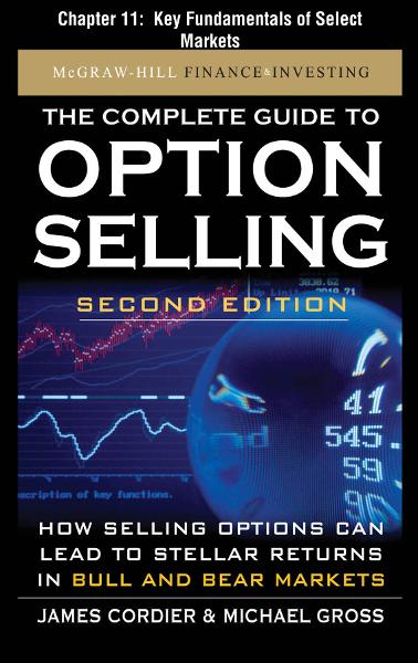The Complete Guide to Option Selling, Second Edition, Chapter 11 - Key Fundamentals of Select Markets
