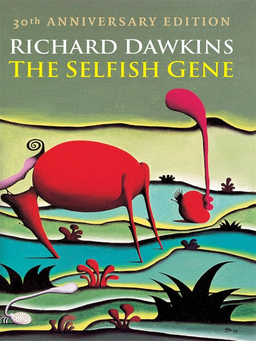 The Selfish Gene : 30th Anniversary edition By: Richard Dawkins